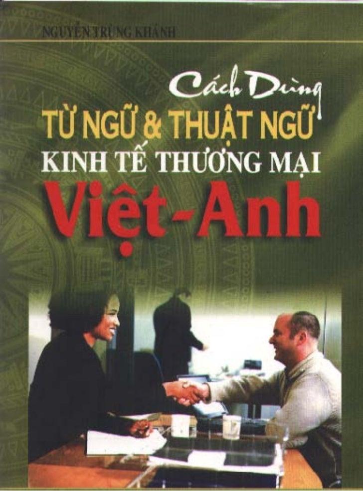 [Viet   Anh] Cach Dung Tu Ngu Va Thuat Ngu Kinh Te Thuong Mai