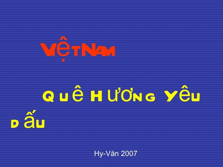 Việt Nam Quê Hương Yêu dấu Hy-Văn 2007
