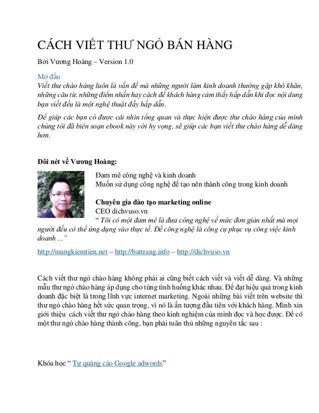CÁCH VIẾT THƯ NGỎ BÁN HÀNG Bởi Vương Hoàng – Version 1.0 Mở đầu Viết thư chào hàng luôn là vấn đề mà những người làm kinh ...