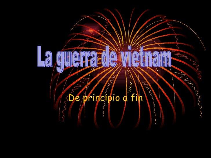 De principio a fin La guerra de vietnam