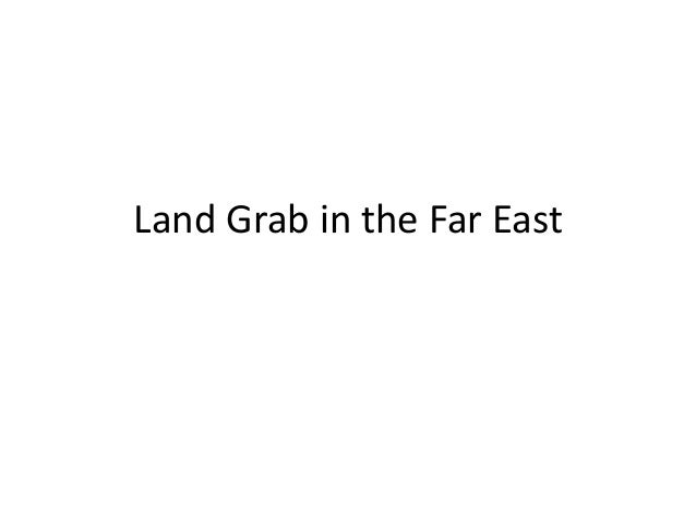Land Grab in the Far East