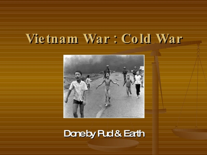 Vietnam War : Cold War Done by Pud & Earth
