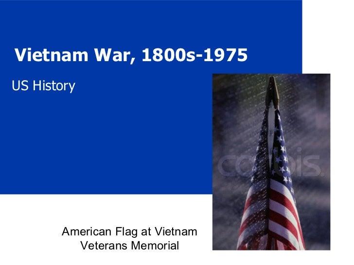 Vietnam War, 1800s-1975 US History American Flag at Vietnam Veterans Memorial