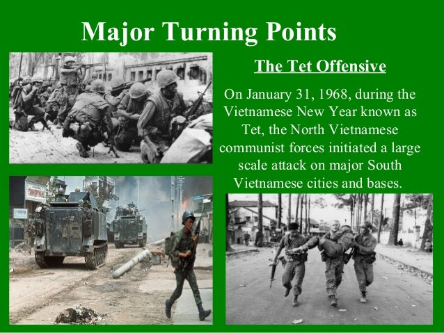 an analysis of the tet offensive a major turning point in the vietnam war Tet offensive: a major turning point essay even though the united states and south vietnamese won the tet offensive, it was a major turning point towards stoping the vietnam war escalation of the war would stop and retreat would get down.