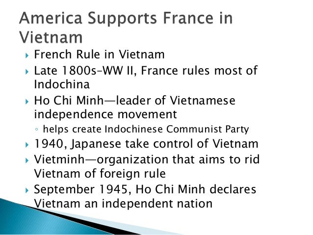  French Rule in Vietnam  Late 1800s–WW II, France rules most of Indochina  Ho Chi Minh—leader of Vietnamese independenc...