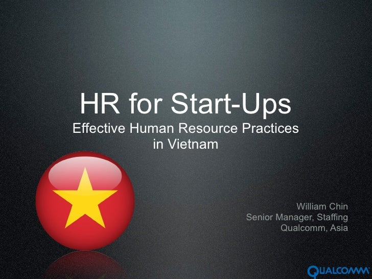HR for Start-Ups Effective Human Resource Practices             in Vietnam                                         William...