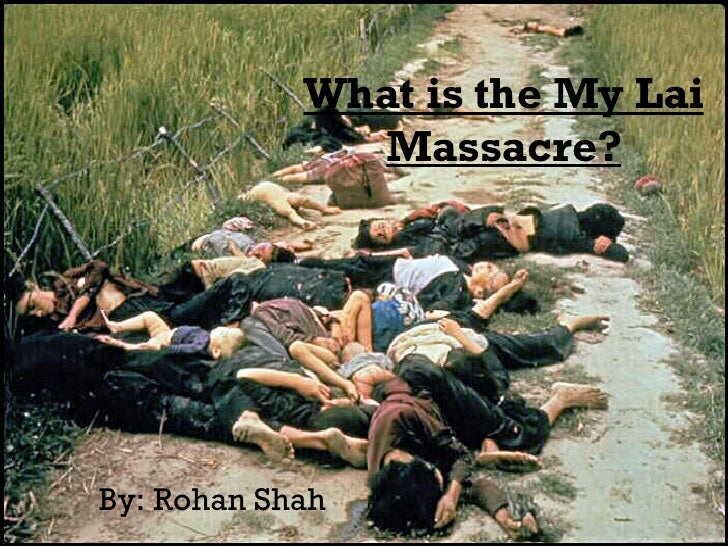 an analysis of the my lai massacre in the vietnam war Quang ngai (vietnam) (afp) - pham thanh cong doesn't remember much about the day his family was killed in front of him by american troops in the my lai massacre he was only 11, and blacked out .