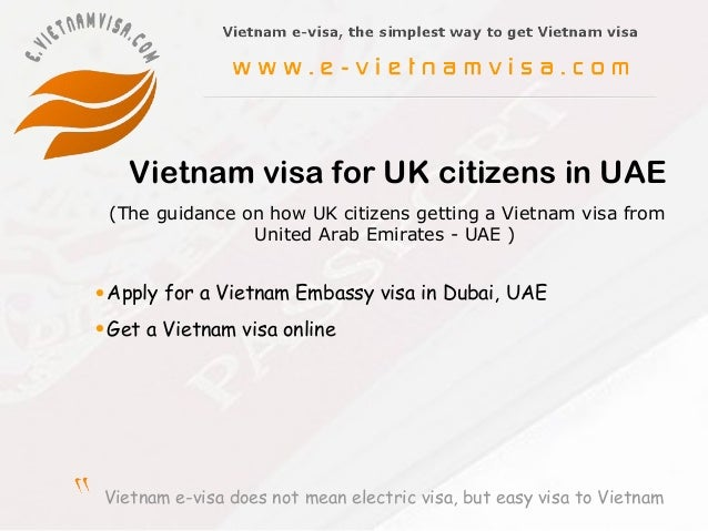 Vietnam e-visa does not mean electric visa, but easy visa to VietnamVietnam visa for UK citizens in UAE•Apply for a Vietna...