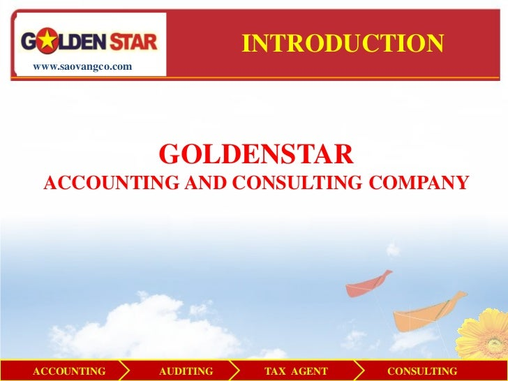 INTRODUCTIONwww.saovangco.com                    GOLDENSTAR ACCOUNTING AND CONSULTING COMPANYACCOUNTING          AUDITING ...