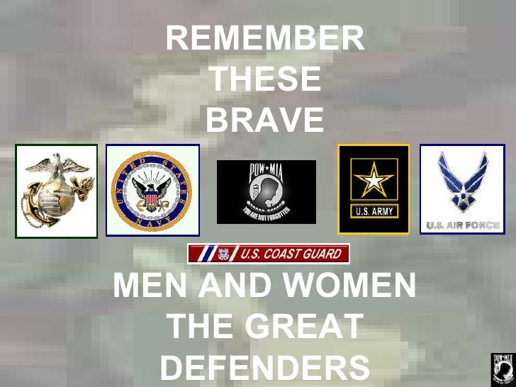 REMEMBER THESE BRAVE MEN AND WOMEN THE GREAT DEFENDERS