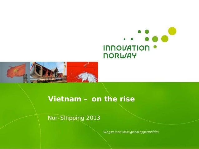 Vietnam – on the riseNor-Shipping 2013