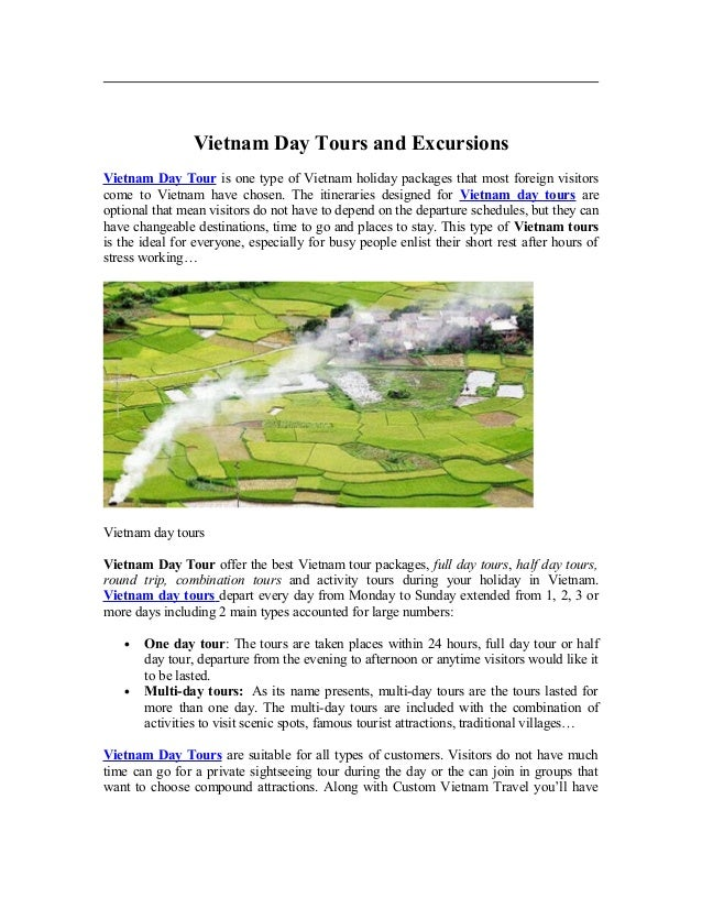Vietnam Day Tours and Excursions Vietnam Day Tour is one type of Vietnam holiday packages that most foreign visitors come ...