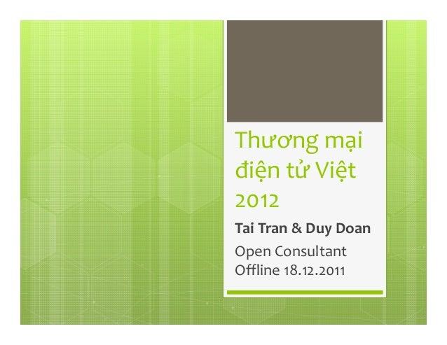 Thương mại điện tử Việt 2012 Tai Tran & Duy Doan Open Consultant Offline 18.12.2011