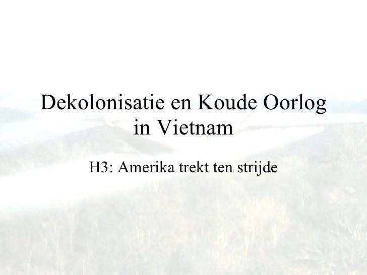 Dekolonisatie en Koude Oorlog in Vietnam H3: Amerika trekt ten strijde