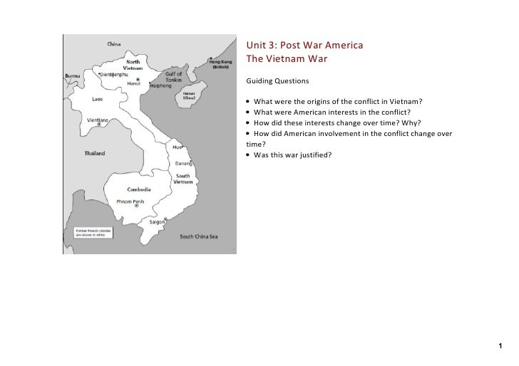 Unit 3: Post War America The Vietnam War Guiding Questions  • What were the origins of the conflict in Vietnam?  • What we...