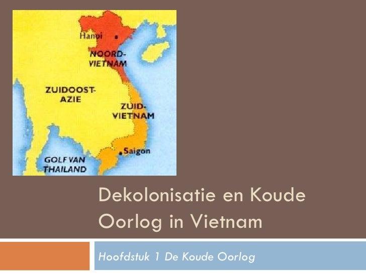 Dekolonisatie en Koude Oorlog in Vietnam Hoofdstuk 1 De Koude Oorlog