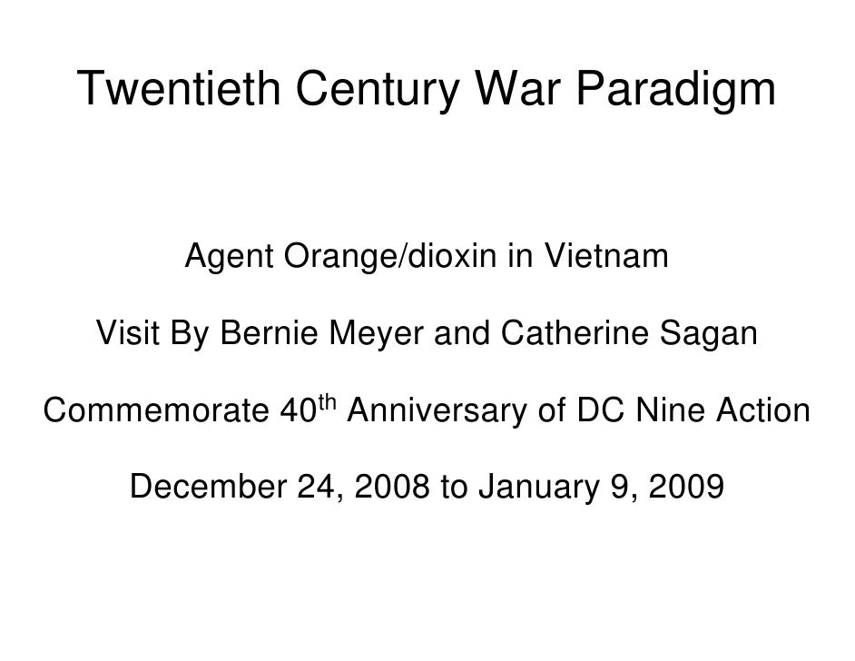 Twentieth Century War Paradigm           Agent Orange/dioxin in Vietnam     Visit By Bernie Meyer and Catherine Sagan  Com...