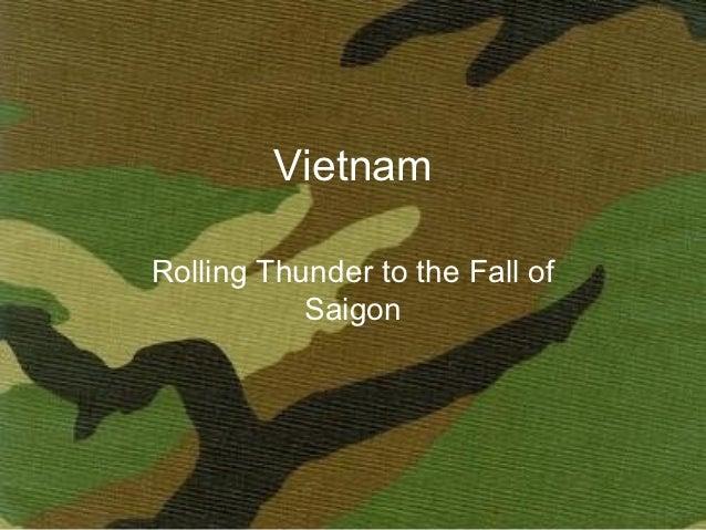 VietnamRolling Thunder to the Fall of           Saigon