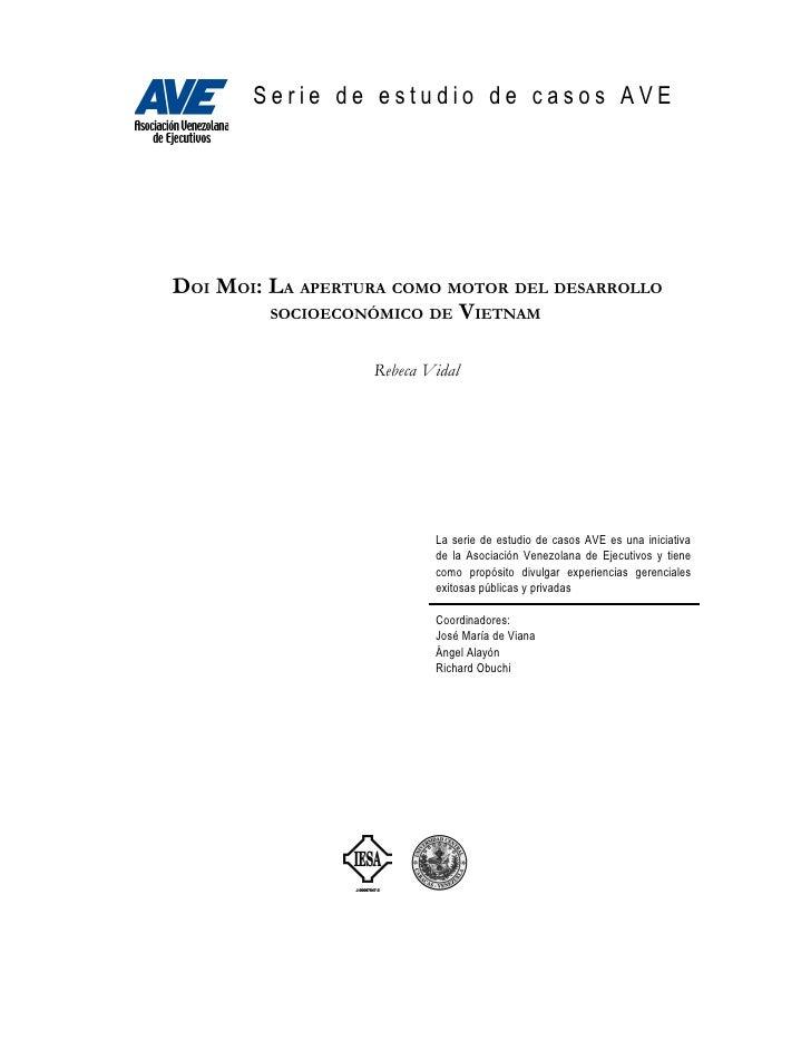 Serie de estudio de casos AVEDOI MOI: LA APERTURA COMO MOTOR DEL DESARROLLO         SOCIOECONÓMICO DE VIETNAM             ...
