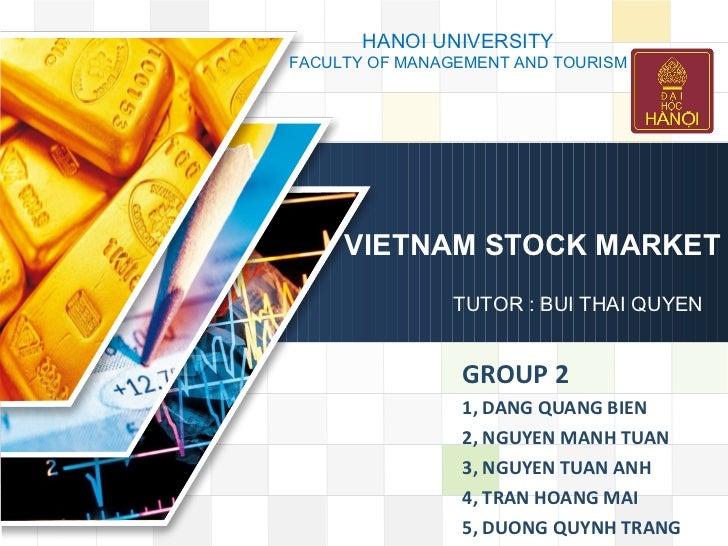 VIETNAM STOCK MARKET GROUP 2  1, DANG QUANG BIEN 2, NGUYEN MANH TUAN  3, NGUYEN TUAN ANH 4, TRAN HOANG MAI 5, DUONG QUYNH ...