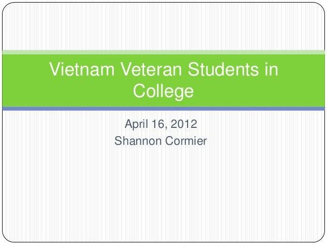 April 16, 2012Shannon CormierVietnam Veteran Students inCollege