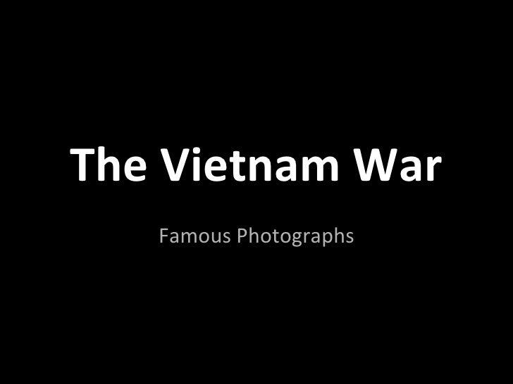 The Vietnam War   Famous Photographs