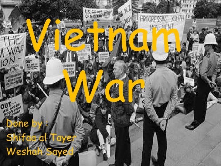 Vietnam     WarDone by :Shifaa al TayerWeshah Sayed