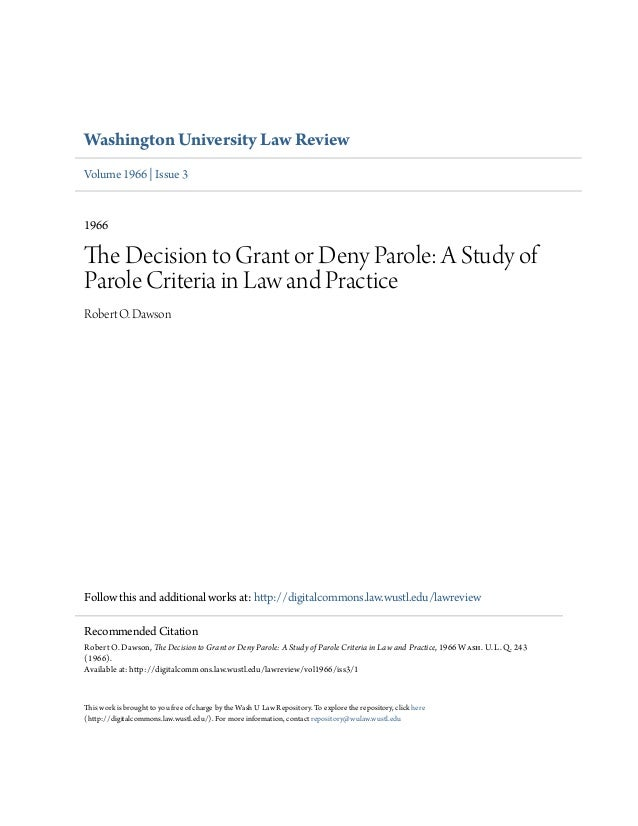 Washington University Law Review Volume 1966 | Issue 3 1966 The Decision to Grant or Deny Parole: A Study of Parole Criter...