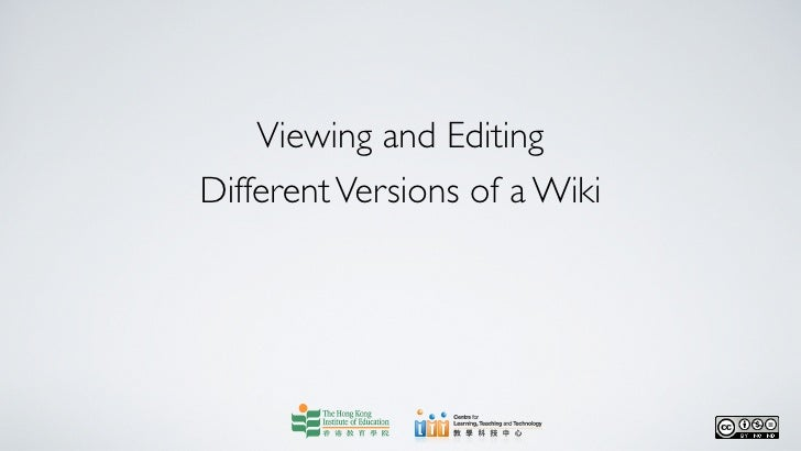 Viewing and EditingDifferent Versions of a Wiki