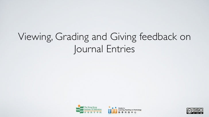 Viewing, Grading and Giving feedback on            Journal Entries