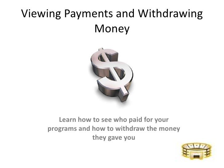 Viewing Payments and Withdrawing Money<br />Learn how to see who paid for your programs and how to withdraw the money they...
