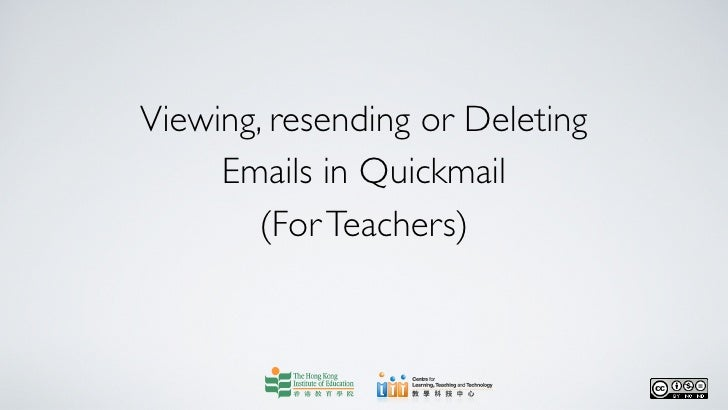 Viewing, resending or Deleting     Emails in Quickmail        (For Teachers)
