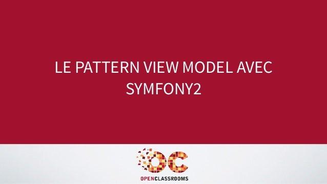 LE PATTERN VIEW MODEL AVEC SYMFONY2