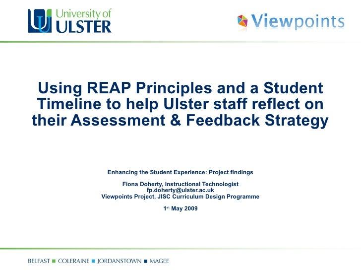 Using REAP Principles and a Student Timeline to help Ulster staff reflect on their Assessment & Feedback Strategy  Enhanci...