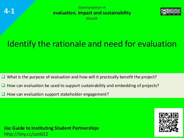 4-1  Good practice in  evaluation, impact and sustainability should:  Identify the rationale and need for evaluation   Wh...