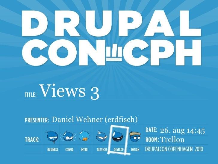 <ul><li>Views 3 </li></ul><ul>Daniel Wehner (erdfisch) </ul><ul>Trellon </ul><ul>26. aug 14:45 </ul>