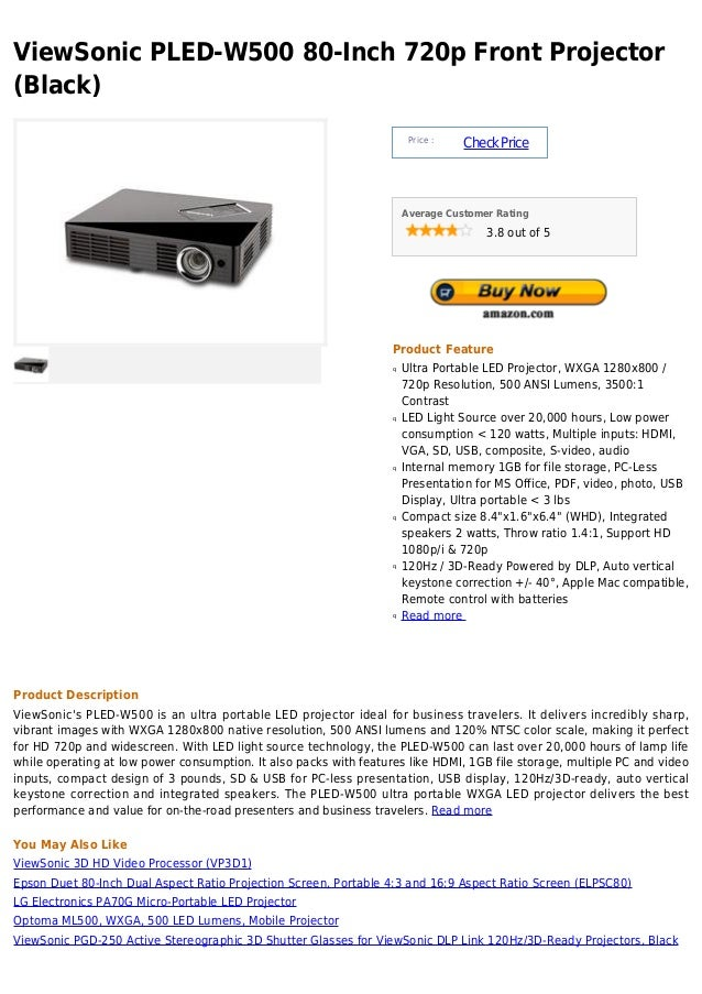 ViewSonic PLED-W500 80-Inch 720p Front Projector(Black)Price :CheckPriceAverage Customer Rating3.8 out of 5Product Feature...