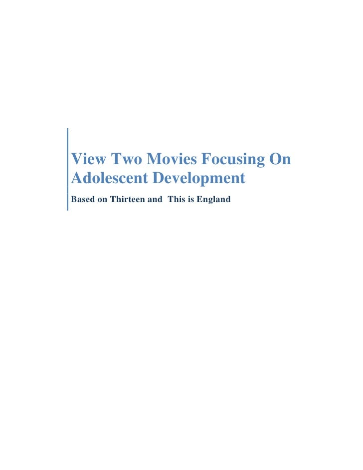 View two movies focusing on adolescent development
