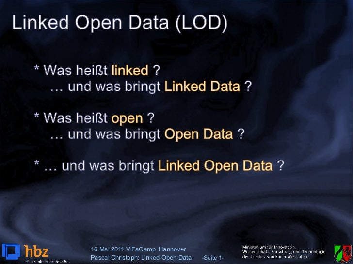 Linked Open Data (LOD)  * Was heißt linked ?    … und was bringt Linked Data ?  * Was heißt open ?    … und was bringt Ope...