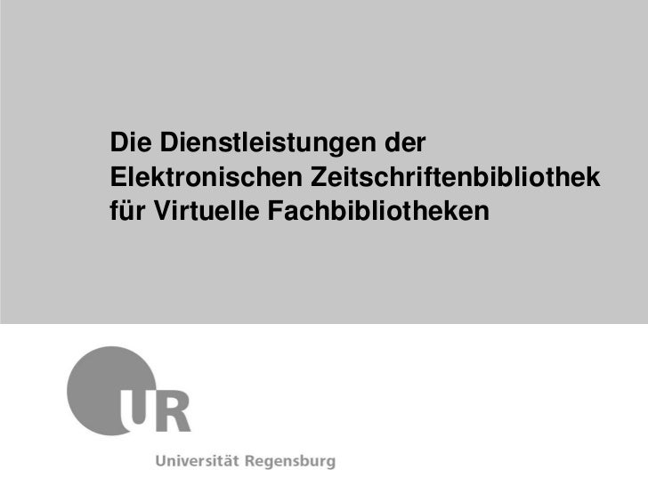Die Dienstleistungen derElektronischen Zeitschriftenbibliothekfür Virtuelle Fachbibliotheken