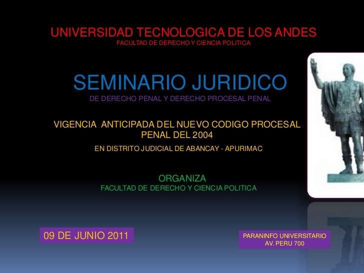 UNIVERSIDAD TECNOLOGICA DE LOS ANDES<br />FACULTAD DE DERECHO Y CIENCIA POLITICA<br />SEMINARIO JURIDICO<br />DE DERECHO P...