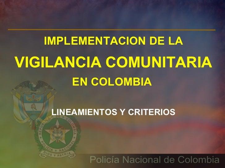 IMPLEMENTACION DE LAVIGILANCIA COMUNITARIA        EN COLOMBIA    LINEAMIENTOS Y CRITERIOS