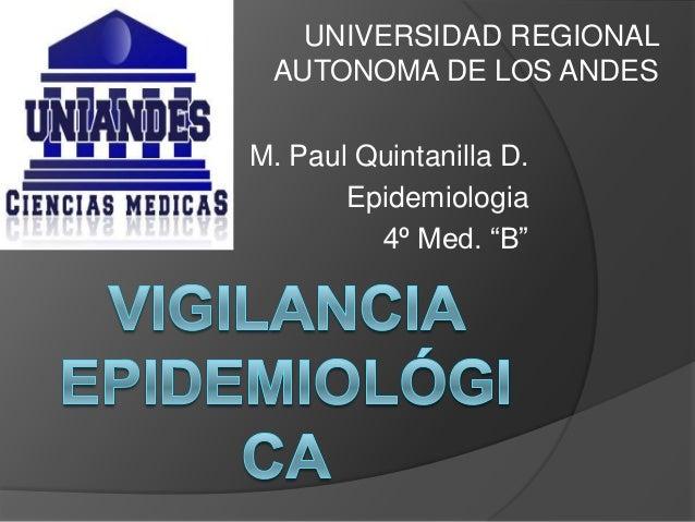 """UNIVERSIDAD REGIONAL AUTONOMA DE LOS ANDESM. Paul Quintanilla D.       Epidemiologia         4º Med. """"B"""""""