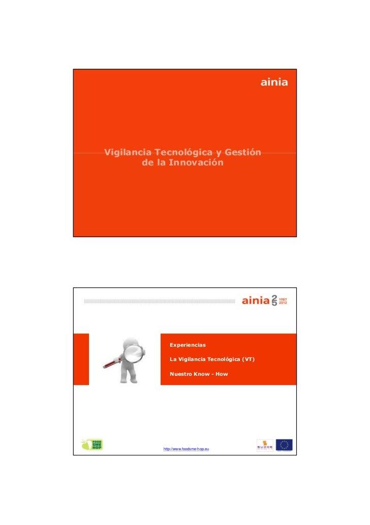 Vigilancia Tecnológica y Gestión        de la Innovación            http://www.foodsme-hop.eu               Experiencias  ...