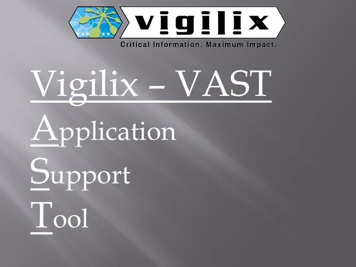 Vigilix – VASTApplicationSupportTool