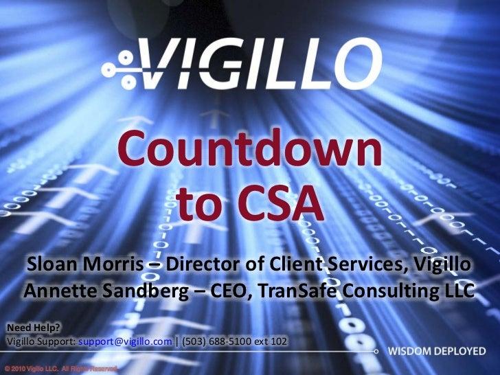 Countdown                                         toCSA      SloanMorris– DirectorofClientServices,Vigillo      An...