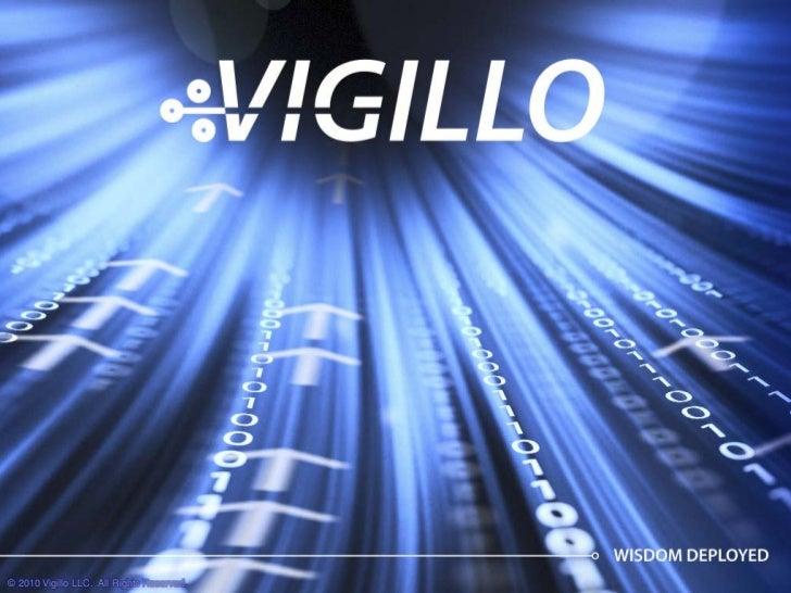 © 2010 Vigillo LLC. All Rights Reserved.