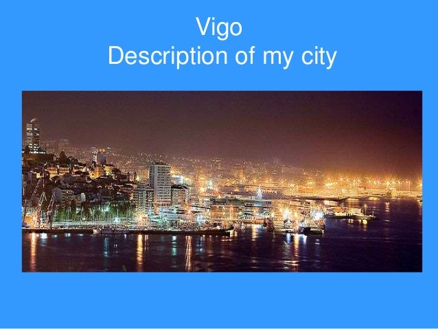 Vigo Description of my city
