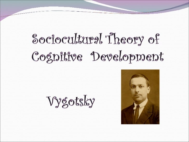 reflection paper on vygotsky s sociocultural Young children thinking and talking: using sociocultural theory for young children thinking and talking: using sociocultural vygotsky's theorising provides.