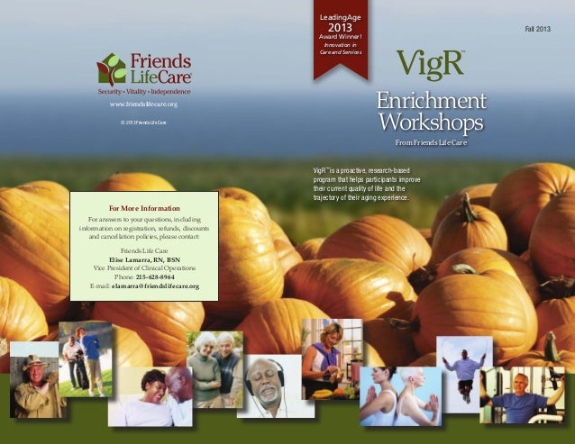 www.friendslifecare.org © 2013 Friends Life Care From Friends Life Care Fall 2013 ™ Enrichment Workshops LeadingAge 2013 A...